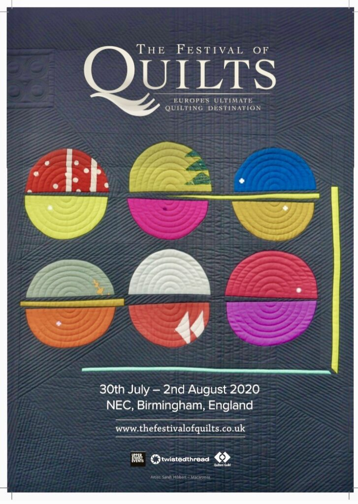 poster from the Festival of Quilts 2021 featuring The Macaroons Quilt made by Sarah Hibbert