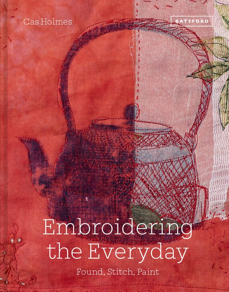 Embroidering the Everyday Book - shows a layered cloth backgroud in red and a machine embroidered kettle