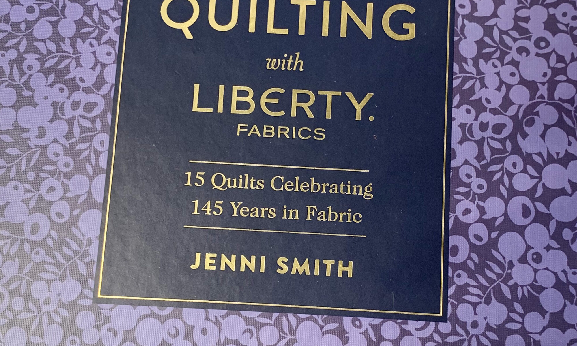 Liberty Quilt Book by Jenni Smith